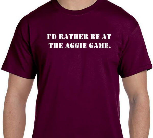 Aggies T-Shirt - Texas A&M T-Shirt - Aggies Hoodie - Rather be at the Aggies game (11 colors + Hoodie + sweatshirt available)