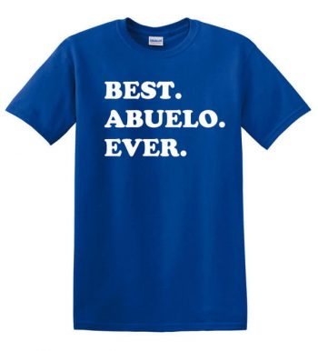 Best Abuelo Ever Shirt - Fathers Day Gift - Gift for Dad - Best Abuelo Ever Shirt - Gift for Grandparent - Gift for Abuelo - New Abuelo