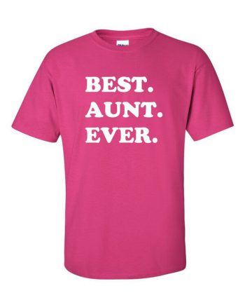 Best Aunt Ever Shirt - Best Aunt Ever Shirt - Gift for Aunt - New Aunt