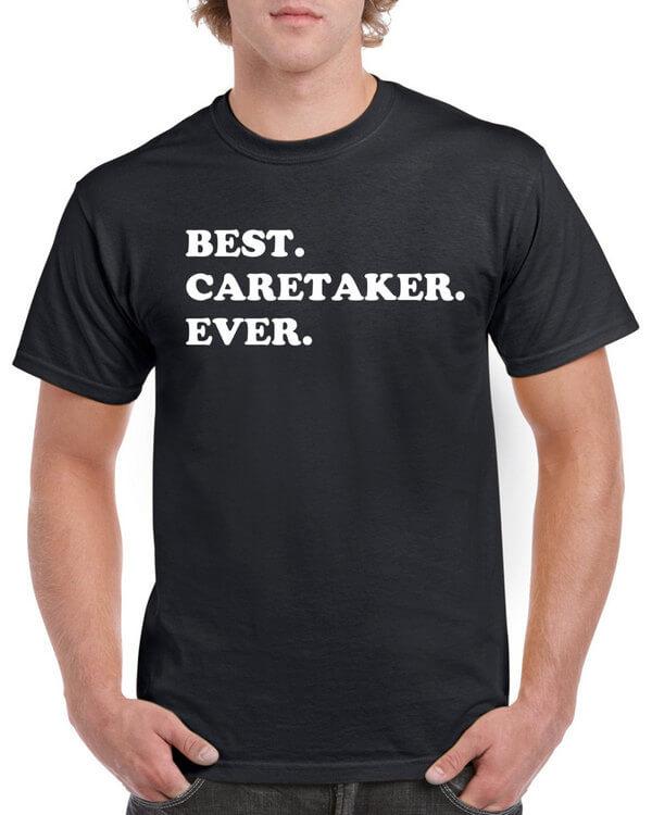 Best Caretaker Ever Shirt - Great gift for caretakers - Caretaker T-Shirt