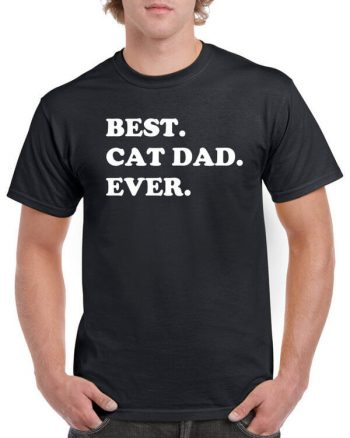 Best Cat Dad Ever Shirt - Awesome Cat Dad T-Shirt - Gift For Cat Lovers - Shirt for Animal Lovers - Cat Shirt - Funny Shirt