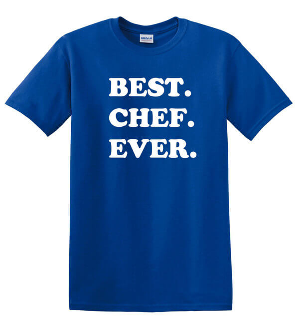 Best Chef Ever T-Shirt - Gift for Chef - Awesome Chef T-Shirt - Gift for the Chef