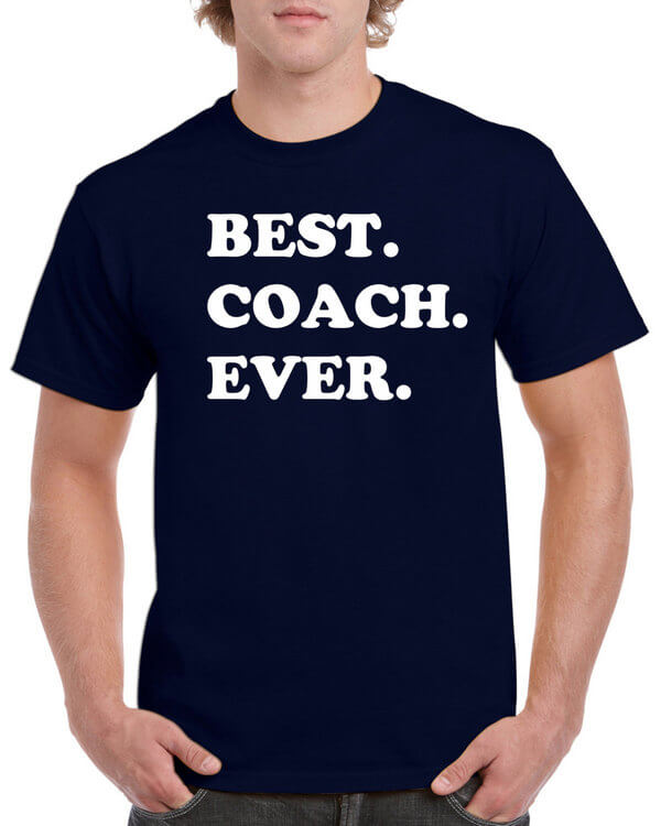 Best Coach Ever T-Shirt - Gift for Coach- Awesome CoachT-Shirt - Gift for the Coach
