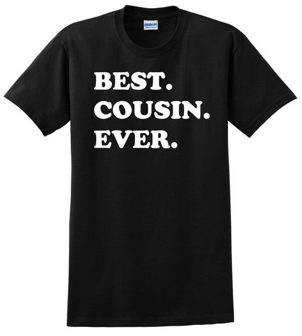 Best Cousin Ever T-Shirt - Gift for Cousin- Awesome cousinT-Shirt - Gift for the Cousin