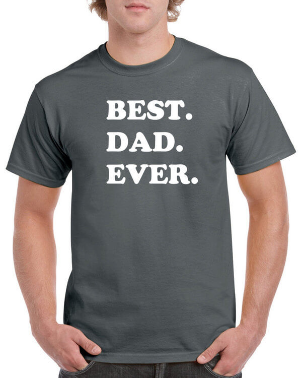 Best Dad Ever T-Shirt - Gift for Dad- Awesome Dad T-Shirt - Gift for the Dad