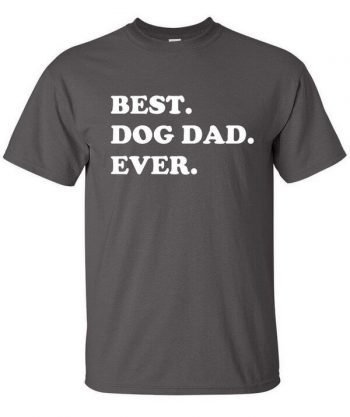 Best Dog Dad Ever Shirt - Awesome Dog T-Shirt - Gift For Dog Owners - Shirt for Dog Owners - Dog Shirt - Funny Shirt