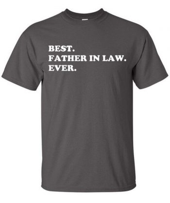 Best Father-in-Law Ever T-Shirt - Gift for Father in Law- Awesome Father in Law T-Shirt - Gift for Father in Law