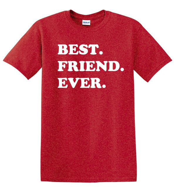 Best Friend Ever T-Shirt - Gift for Friend - Awesome Friend T-Shirt - Gift for Best Friend