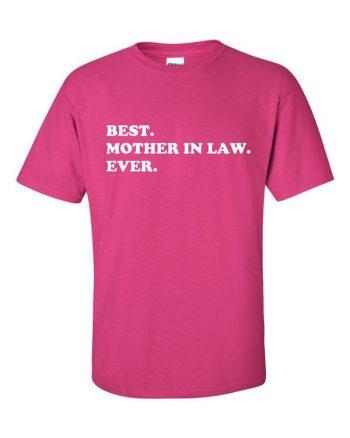 Best Mother in Law Ever Shirt - Awesome Mother in Law T-Shirt - Gift For Mother in Law - Mothers Day Gift - Mothers Day Shirt
