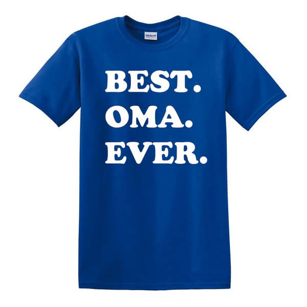 Best Oma Ever Shirt - Mothers Day Day Gift - Gift for Mom - Best Oma Ever Shirt - Gift for Grandparent - Gift for Oma - New Oma