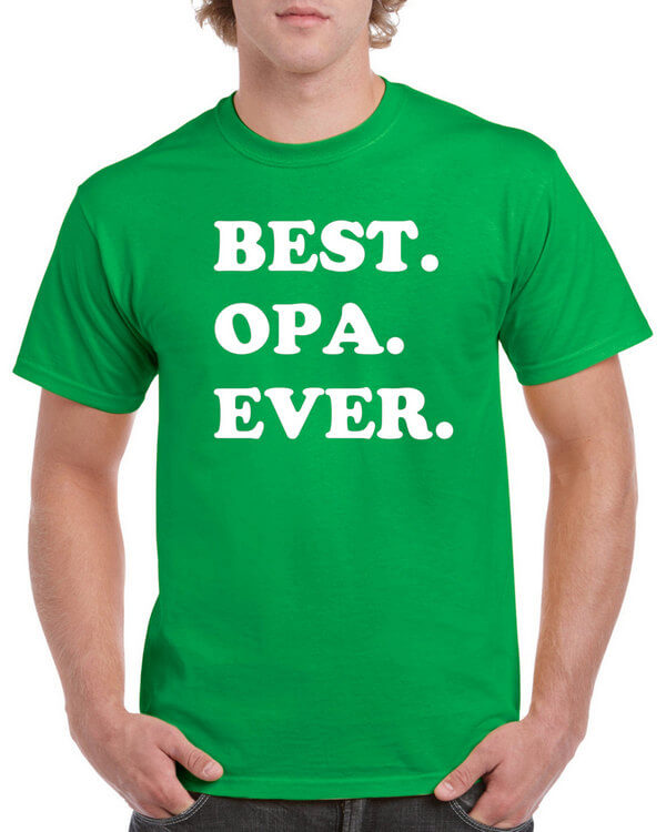 Best Opa Ever Shirt - Fathers Day Gift - Gift for Dad - Best Opa Ever Shirt - Gift for Grandparent - Gift for Opa - New Opa