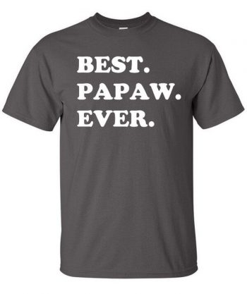 Best Papaw Ever Shirt - Awesome Papaw T-Shirt - Gift For Papaw