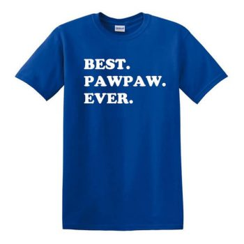 Best Pawpaw Ever Shirt - Awesome Pawpaw T-Shirt - Gift For Pawpaw - Shirt for grandparents