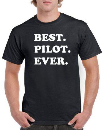 Best Pilot Ever Shirt - Awesome Pilot T-Shirt - Gift For Pilots - Pilots Shirt