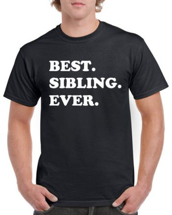 Best Sibling Ever Shirt - Gift for siblings - Gift for Sister - Gift for Brother
