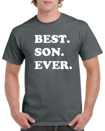 Best Son Ever T-Shirt - Awesome Son T-Shirt - Gift for Son - Best Son Shirt