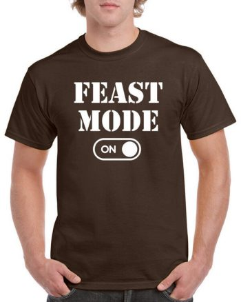 Feast Mode On Thanks Giving Shirt - Thanksgiving T-Shirt - Turkey Shirt - Funny Thanksgiving Shirt - Funny Turkey Shirt T-Shirt for Holidays
