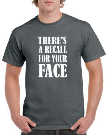 Funny Recall For Your Face Shirt - Funny Shirt - Sarcastic Shirt - Witty Shirt - Stupid Shirt - Gag Shirt - Hilarious Shirt - Awesome Shirt