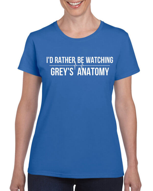 Id Rather Be Watching Greys Anatomy T Shirt Toastertees