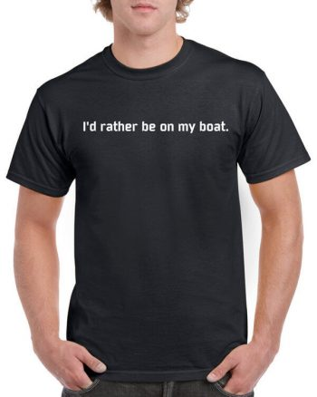 I'd rather be on my boat - Boating T-Shirt - Fishing T-Shirt - Many colors in Unisex