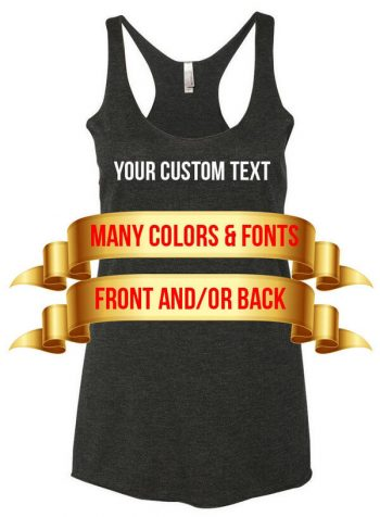 Personalized Tank Top - Add your own text - Custom Tank Top - Customized Tank Top - Custom Ladies Tank Top