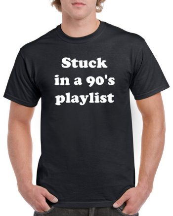 Stuck in a 90s playlist - Retro Music T-Shirt - Retro T-Shirt - 90s playlist