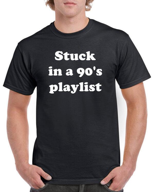 Stuck in a 90s playlist - Retro Music T-Shirt - Retro T-Shirt - 90s playlist