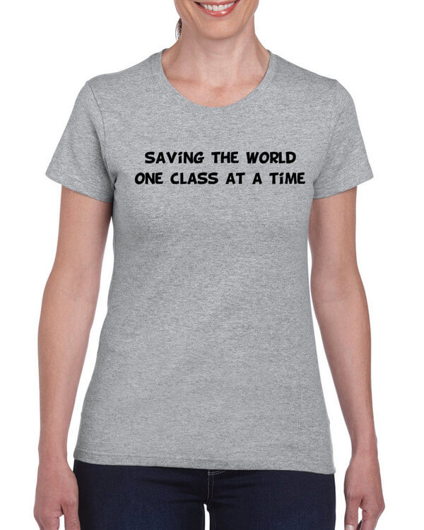 Teacher T-Shirt - School teacher Shirt - Teacher Shirts - Saving the world one class at a time (many colors + many styles)