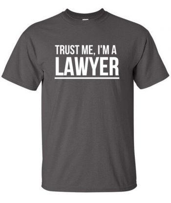 Trust me I'm a Lawyer Shirt - Funny Lawyer Shirt - Lawyer Shirt - Gift For Lawyers - Awesome Lawyer Shirt - Lawyer Shirt