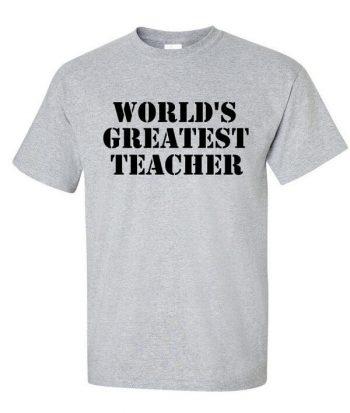 World's Greatest Teacher Shirt - Awesome Teacher T-Shirt - Teacher Gift T-Shirt - Instructor shirt