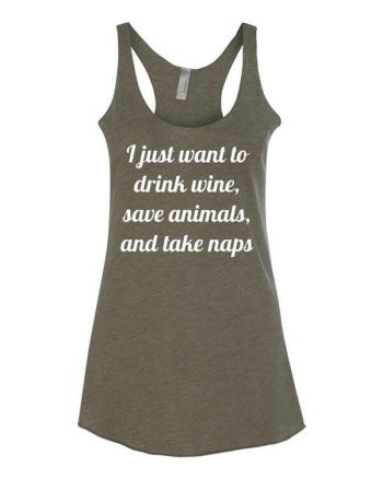 Drink Wine, Save Animals, Take naps - cat tank top - dog tank top - save animals tank top - animal lover tank top