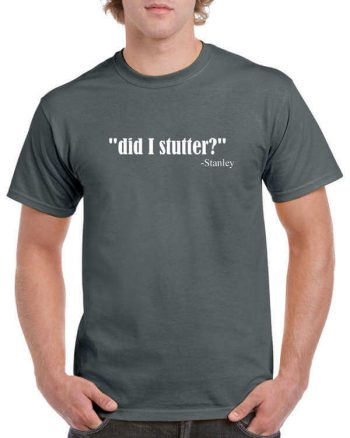 The Office T-Shirt - Did I Stutter Shirt - Stanley Hudson T-Shirt - Michael Scott Shirt - Office TV Show Shirt - Dunder Mifflin Shirt